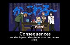 Consequences: C'mon, why would you ever let Natsu read off an old book?