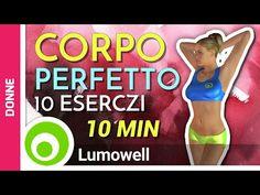 10 Esercizi Che Devi Fare Per Avere Un Corpo Perfetto, Sexy E Tonico - YouTube