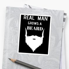 Real Man Grows a Beard - Get yourself a funny custom desing from RIVEofficial Redbubble shop.... tags: #realman #man #style #growabeard #evolution  #beard #men #findyourthing #shirtsonline #trends #riveofficial #favouriteshirts #art #style #design #shopping #insidecollection #redbubble #digitalart #design #fashion #phonecases #access #customproducts #onlineshopping #accessories #shoponline #onlinestore #shoppingonline