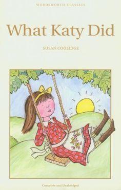 What Katy Did (Wordsworth Children's Classics) de Susan Coolidge https://www.amazon.es/dp/1853261319/ref=cm_sw_r_pi_dp_rpi5wbYCN57BM