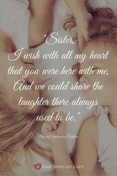 This touching funeral quote expresses how much love you had for your sister and how much you will miss all the laughter you shared over the years. Missing My Sister Quotes, I Miss You Sister, I Miss You Grandma, Sister In Heaven, Little Sister Quotes, Sister Poems, Sister Sister, Brother, Quotes About Sisters
