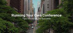 Running Your Own Conference: Tips to Ensure Its Success - http://www.creativeguerrillamarketing.com/guerrilla-marketing/running-conference-tips-ensure-success?utm_source=rss&utm_medium=Friendly Connect&utm_campaign=RSS #Guerrilla #ViralMarketing via @CGuerrillaMBlog
