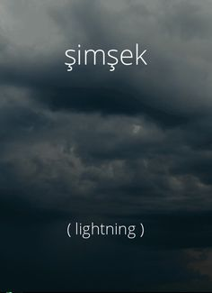 Turkish word:  şimşek - lightning