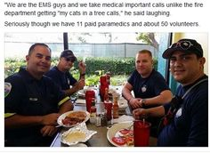 """We are the EMS guys and we take medical important calls unlike the fire department getting ""my cats in a tree calls,"" he said laughing."""