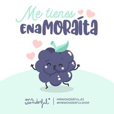 Te comería a besos. I am head over heels in love with you. I would like to smother you with kisses. #mrwonderfulshop #fruit #quotes