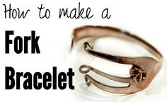 Crafts Using Old Silverware | How to Make a Fork Bracelet ~ Learn how to bend an old fork into a ...