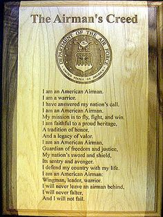 The Airmen's Creed. THis thing is pissing me off. So difficult to remember and no rhyme to it! Military Post, Military Wife, Military Service, Air Force Love, Us Air Force, Mission 22, Airforce Wife, Air Force Academy, Rotc