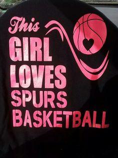 THIS GIRL LOVES SPURS BASKETBALL