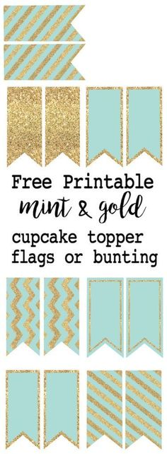 Mint and gold cupcake topper or bunting free printable. Print these easy flags for a wedding, baby shower, birthday party, or just because it is adorable