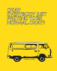 Little Miss Sunshine Movie Quote Poster by carrieleedesigns