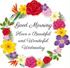 """Good Morning Wednesday Quotes and Wednesday Sayings with your friends and family """"Keep your head high, keep your chin up, and most importantly, keep smiling, because life's a beautiful thing and there's so much to smile about. Wednesday Morning Greetings, Happy Wednesday Pictures, Wednesday Morning Quotes, Happy Wednesday Quotes, Good Morning Thursday, Good Morning Wednesday, Morning Greetings Quotes, Wednesday Prayer, Wednesday Coffee"""