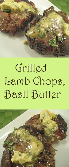 Grilled Lamb Chops with Dijon-Basil Butter; meanderings The Dijon-Basil Butter is great on steaks or chicken as well as these Grilled Lamb Chops Lamb Chop Recipes, Pork Rib Recipes, Grilled Chicken Recipes, Grilling Recipes, Cooking Recipes, Easy Lamb Recipes, Grilled Lamb Chops, Grilled Meat, Bbq Lamb Chops