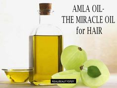 The Miracle Oil For Hair - Amla Oil benefits and uses - ♥ Real Beauty Spot ♥