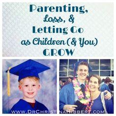 Parenting, Loss, & Letting Go as Children (& You) Grow; www.DrChristinaHibbert.com