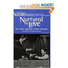 Nurtured by Love: The Classic Approach to Talent Education: Shinichi Suzuki, Waltraud Suzuki: 9780874875843: Amazon.com: Books