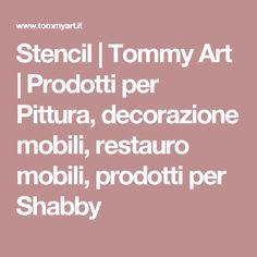 Stencil | Tommy Art | Prodotti per Pittura, decorazione mobili, restauro mobili, prodotti per Shabby
