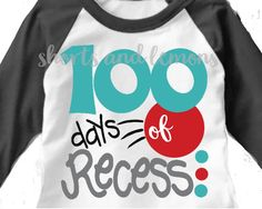 100th day of school shirt ideas! 100 days of recess  https://www.etsy.com/listing/491480544/100th-day-of-school-svghundredth-day-100