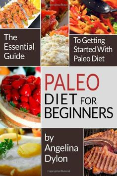 Paleo Diet For Beginners: The Essential Guide to Getting Started with Paleo Diet by Angelina Dylon http://www.amazon.com/dp/1496057317/ref=cm_sw_r_pi_dp_V0jLtb1MT0BP9R7E