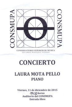 "Concierto Laura Mota Pello. Conservatorio Superior de Música ""Eduardo Martínez Torner"". 11 de diciembre de 2015"