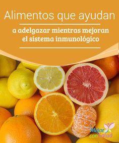 Alimentos que ayudan a adelgazar mientras mejoran el sistema inmunológico  El sistema inmune en nuestro cuerpo cumple una función principal que es alejar y evitar el riesgo de enfermedades e infecciones;