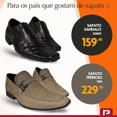 Ainda não sabe o que dar de presente para o seu pai? Pais gostam de sapato  #Ficaadica #DiadospaisPontal