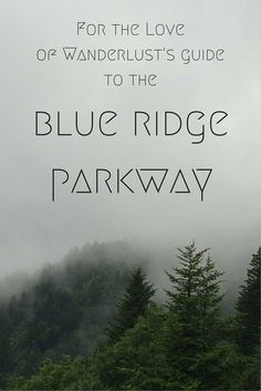 For the Love of Wanderlust's Guide shares hikes and other expressions on the parkway! The Parkway Connects Smoky Mountains National Park and Shenandoah National Park Nc Mountains, North Carolina Mountains, Blue Ridge Mountains, Appalachian Mountains, South Carolina, Ashville North Carolina, Shenandoah National Park, Smoky Mountain National Park, Blue Ridge Parkway