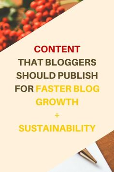 There are so many types of content out there and it's really hard to determine which one to publish for a faster blog growth and long term sustainability. Well, say no more because I've written this posts for just that. Here are the types of content that bloggers should publish for faster blog growth and sustainability. #blog #blogging #blogger