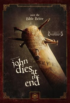Poster artwork from the horror-fantasy John Dies at the End. The film is directed by Don Coscarelli.