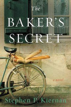 Historical Fiction 2017. World War II Fiction. The Baker's Secret by Stephen P. Kiernan.
