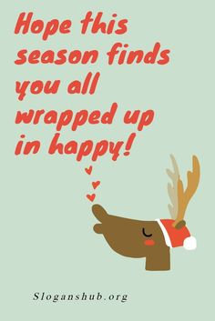 hope this season finds you all wrapped up in happy christmas christmasslogans christmas