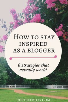 How to stay inspired as a blogger