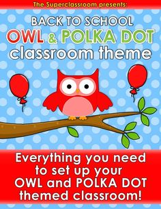 Back to School – OWL AND POLKA DOT Classroom Theme   Everything you need to set up your OWL AND POLKA DOT Classroom Theme!  This set includes: 1 PDF file, 3 EDITABLE Power Point files and 1 FOLDER WITH GRAPHICS for you to customize your own sheets: