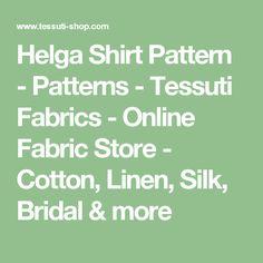 Helga Shirt Pattern - Patterns - Tessuti Fabrics - Online Fabric Store - Cotton, Linen, Silk, Bridal & more