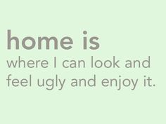 Home is where i can feel...