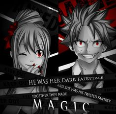 """"""" He was her dark fairy tale and she was his twisted fantasy together they made magic """" Anime : Fairy tail"""