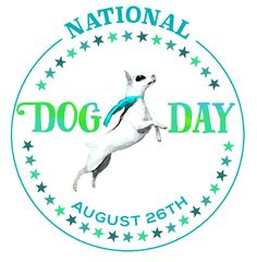 National Dog Day Happy Dog Day to all the doggies in the world! :)