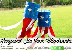 Make recycled tin can windsocks to decorate for the Fourth of July