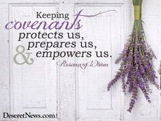 """Keeping covenants protects us, prepares us and empowers us."" Sister Wixom #WomensMeeting #lds #quotes"