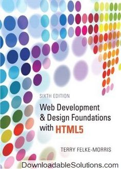 Case study Solutions for for Web Development and Design Foundations with HTML5, 5th and 6th Editions Felke Morris