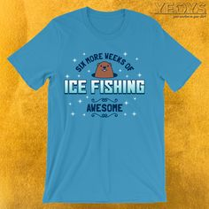 Six More Weeks Of Ice Fishing T-Shirt  ---  Funny Groundhog Novelty: This Ice Fishing Men Women Kids T-Shirt would make an incredible gift for Tradition, Meteorology & Holidays fans. Amazing Six More Weeks Of Ice Fishing Tee Shirt with Cute Cartoon Rodent design. Act now & get your new favorite Funny Groundhog shirt or gift it to family & friends. Funny Fishing Memes, Fishing Humor, Fishing T Shirts, Incredible Gifts, Amazing, Design Logo, Fish Man, Funny Graphic Tees, Meteorology