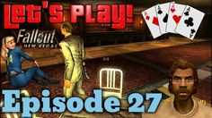 How little we know - Let's Play Fallout new vegas episode 27