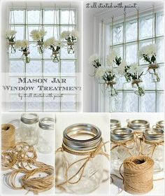 Mason jar window treatment. Great way to display flowers