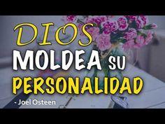 Dios Moldea su PERSONALIDAD - Por Joel Osteen | PREDICAS CRISTIANAS - YouTube