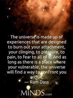 Give up resistance...give up expectations...Receive the universe (yourself) with open arms