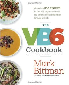 Awesome cookbook review! The VB6 Cookbook: More than 350 Recipes for Healthy Vegan Meals All Day and Delicious Flexitarian Dinners at Night