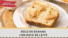 Bolo de Banana com Doce de Leite - Receitas de Minuto EXPRESS #242