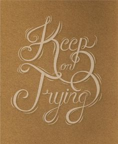 """""""keep on trying"""" - lorena Mondragon Lettering: Learn to Draw Illustrative Words - Skillshare"""