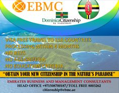 Get Second Citizenship of Dominica, Travel to 118 Countries Without any Visa! Schengen, UK, Hongkong and much more.. Contact +971508700187 citizenship@ebmc.ae www.ebmcitizenship.com #secondcitizenship