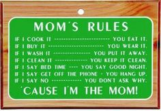"""""""Mom's Rules"""""""