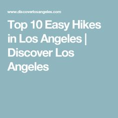 Top 10 Easy Hikes in Los Angeles | Discover Los Angeles